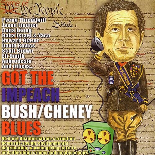 Got the Impeach Bush/Cheney Blues by Various Artists