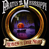 Play & Download Heaven and a Dixie Night by Pirates of the Mississippi | Napster