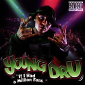 Play & Download If I Had a Million Fans... by Young Dru | Napster