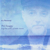 It's Personal: Phil Keaggy Sings The Poetry Of Keith Moore by Phil Keaggy
