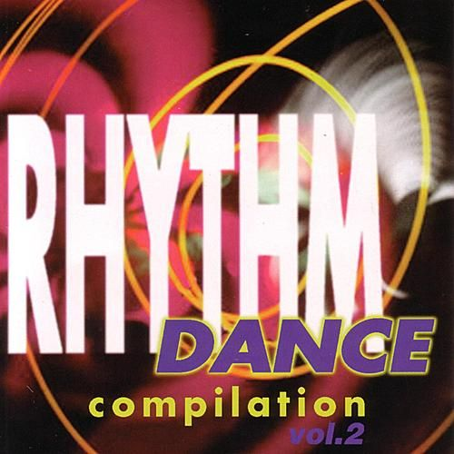 Play & Download Rhythm Dance Compilation Vol. 2 by Various Artists | Napster