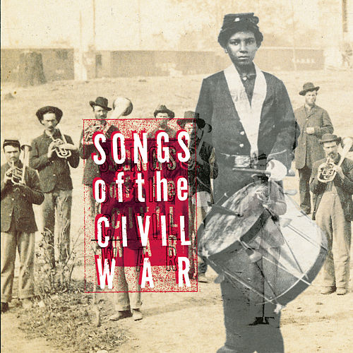 Songs Of The Civil War by Various Artists