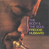 Play & Download The Body & The Soul by Freddie Hubbard | Napster