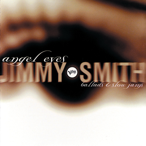 Angel Eyes: Ballads & Slow Jams by Jimmy Smith