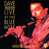 Play & Download Live At The Blue Note by Dave Valentin | Napster