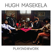 Play & Download Playing @ Work by Hugh Masekela | Napster