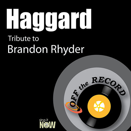 Play & Download Haggard (Tribute to Brandon Rhyder) by Off the Record | Napster