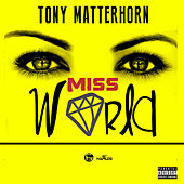 Miss World - Single by Tony Matterhorn