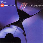Play & Download Just Gets Better With Time by The Whispers | Napster