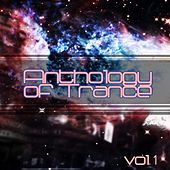 Play & Download Anthology of Trance, Vol. 1 by Various Artists | Napster