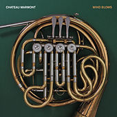 Wind Blows EP by Chateau Marmont