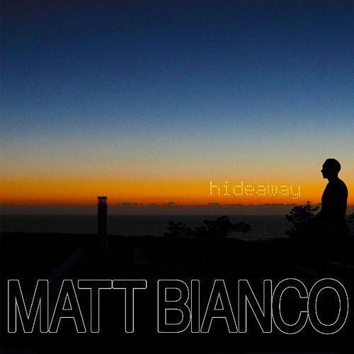 Play & Download Hideaway by Matt Bianco | Napster