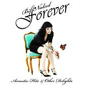 Play & Download Bif Naked Forever: Acoustic Hits & Other Delights by Bif Naked | Napster