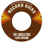 Play & Download Cairo Uprising by The Liberators | Napster