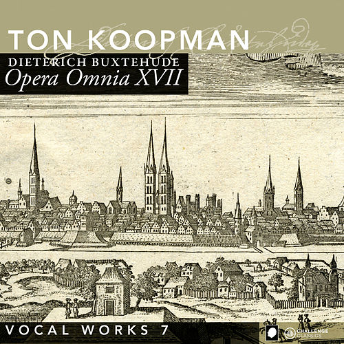 Buxtehude: Opera Omnia XVII - Vocal music, Vol. 7 by Amsterdam Baroque Orchestra