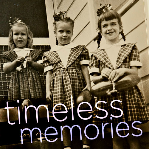 Timeless Memories - The Very Best Classic Songs of the 50's and 60's Like Diamonds Are a Girl's Best Friend by Various Artists