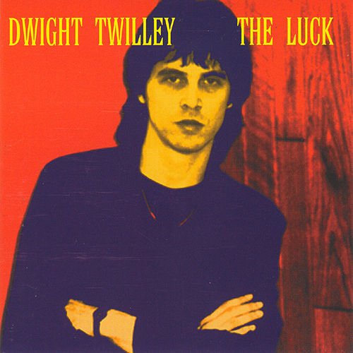 The Luck by Dwight Twilley