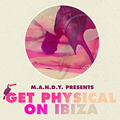 M.A.N.D.Y. Presents: Get Physical On Ibiza by Various Artists