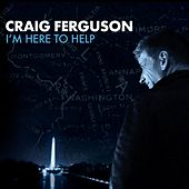 Play & Download I'm Here To Help by Craig Ferguson (comedy) | Napster