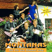 Play & Download Mit dir den Himmel sehn by The Montanas | Napster