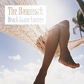Play & Download The Hammock Beach House Lounge by Various Artists | Napster