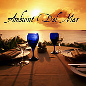 Play & Download Ambient del Mar by Various Artists | Napster