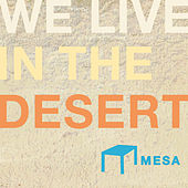 Mesa Recordings Presents - We Live in the Desert by Various Artists