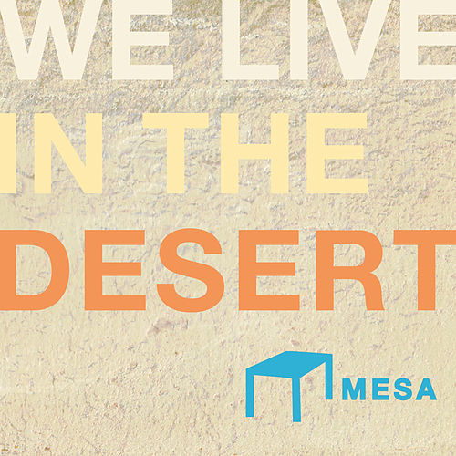 Play & Download Mesa Recordings Presents - We Live in the Desert by Various Artists | Napster