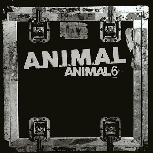 Play & Download Animal 6 by A.N.I.M.A.L. | Napster