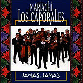 Play & Download Jamas, Jamas by Mariachi Los Caporales | Napster