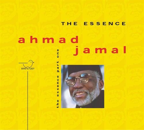 Play & Download The Essence of Ahmad Jamal, Pt. 1 by Ahmad Jamal | Napster