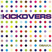 Play & Download Osaka by The Kickovers | Napster