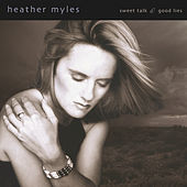 Play & Download Sweet Talk & Good Lies by Heather Myles | Napster