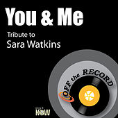 You & Me (Tribute to Sara Watkins) by Off the Record