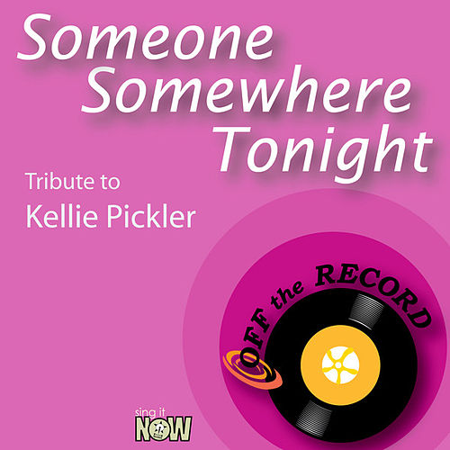 Play & Download Someone Somewhere Tonight (Tribute to Kellie Pickler) by Off the Record | Napster