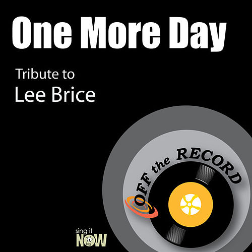 Play & Download One More Day (Tribute to Lee Brice) by Off the Record | Napster