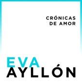 Play & Download Crónicas de Amor by Eva Ayllón | Napster