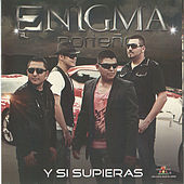 Play & Download Y Si Supieras by Enigma Norteno | Napster