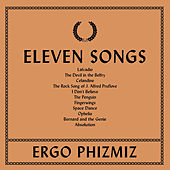 Play & Download Eleven Songs by Ergo Phizmiz | Napster