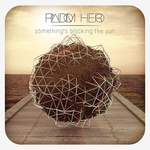 Play & Download Something's Blocking the Sun by Random Hero | Napster