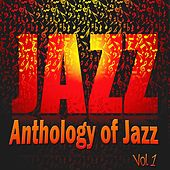 Play & Download Anthology of Jazz, Vol. 1 by Various Artists | Napster