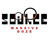 Play & Download Massive doze by Source (1) | Napster