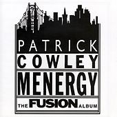 Play & Download Menergy - The Fusion Album by Patrick Cowley | Napster