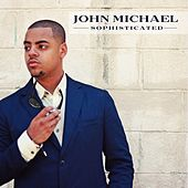 Sophisticated by John Michael