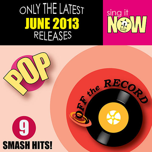 Play & Download June 2013 Pop Smash Hits by Off the Record | Napster