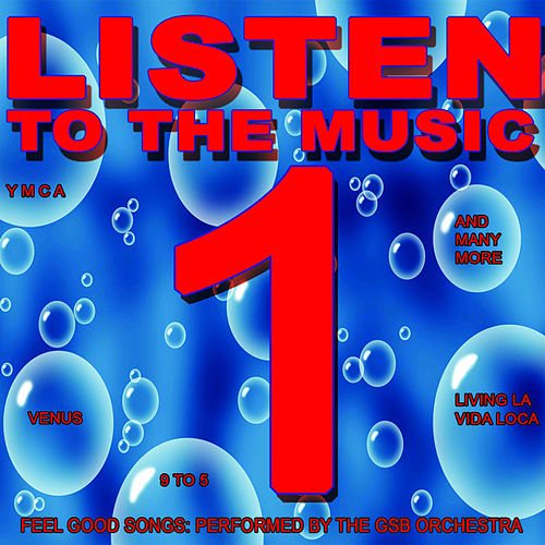 Play & Download Listen to the Music 1 by GSB Orchestra | Napster