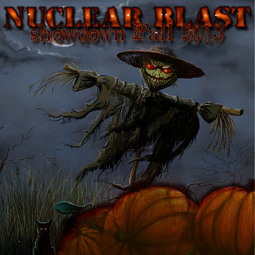 Play & Download Nuclear Blast Showdown Fall 2013 by Various Artists | Napster