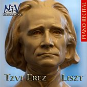 Play & Download Liszt: Piano Recital by Tzvi Erez | Napster