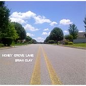 Honey Grove Lane by Brian Clay