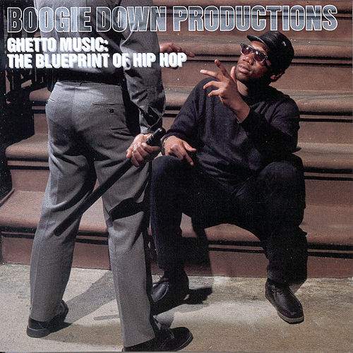 Play & Download Ghetto Music: The Blueprint Of Hip Hop by Boogie Down Productions | Napster